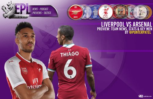 Liverpool Vs Arsenal Preview | Team News, Stats & Key Men