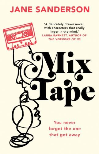 Win a copy of Mix Tape by Jane Sanderson in this week's Fabulous book competition