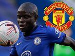 Manchester United 'make shock move for Chelsea midfielder N'Golo Kante' amid interest from Inter