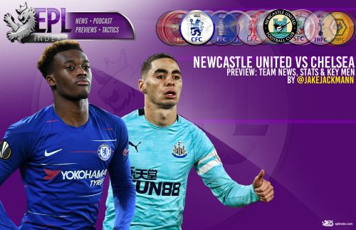 Newcastle United vs Chelsea Preview | Team News & Key Players