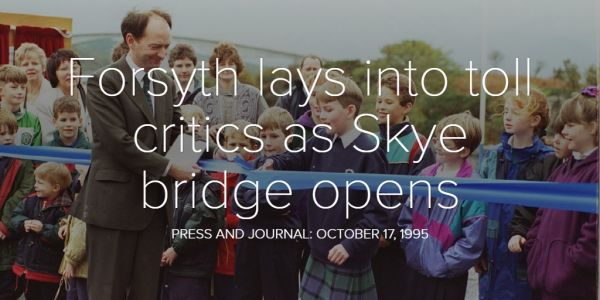 FROM THE ARCHIVES: Amid protests over controversial tolls, the Skye Bridge opened on this day in 1995