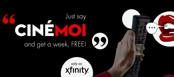 Watch movies, fashion & more, 7 days for free with Cinémoi on Xfinity