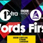 BBC Radio 1Xtra & BBC Asian Network launch 'Words First'
