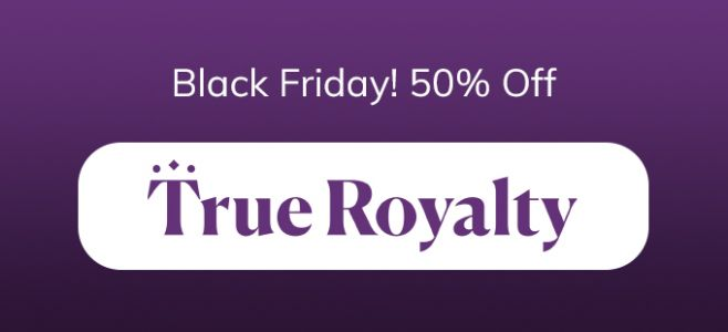 Black Friday deals available on True Royalty