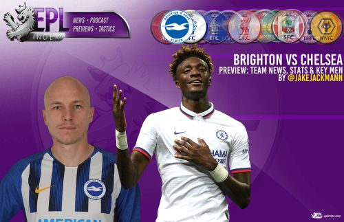 Brighton vs Chelsea Preview | Team News, Stats & Key Men
