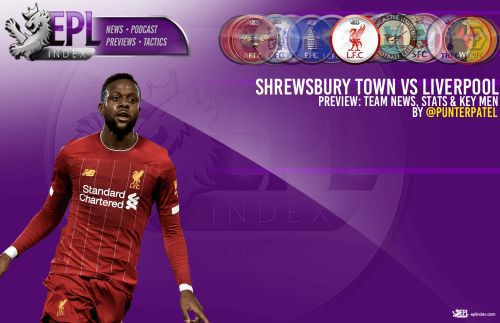 Shrewsbury Town Vs Liverpool FA Cup Preview | Team News, Stats & Key Men