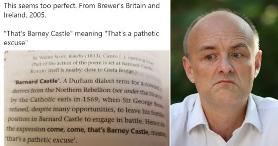 Barnard Castle means 'pathetic excuse' in Durham dialect