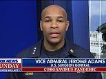 Surgeon General Jerome Adams: This will be 'hardest and the saddest week of most Americans' lives'