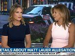 Savannah Guthrie and Hoda Kotb say they are 'disturbed to the core' by new Matt Lauer rape claims