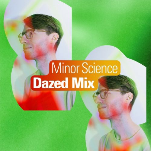 Dazed Mix: Minor Science