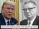 The dark past of Trump phrase 'when the looting stars, the shooting starts'