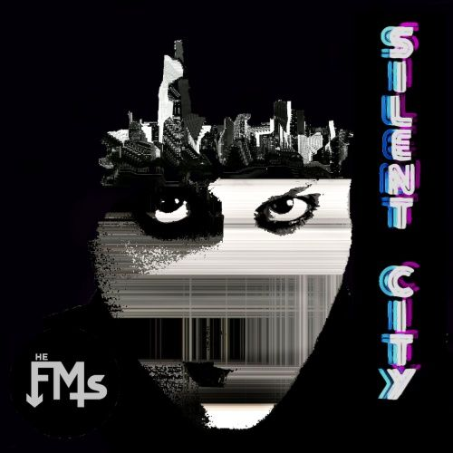 The FMs - Silent City