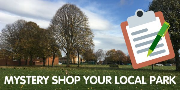 We need your help to mystery shop your local park!