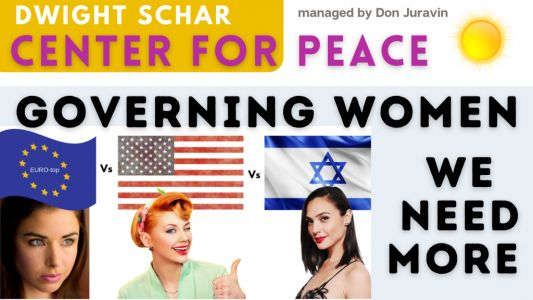 WE NEED WOMEN GOVERNING IN AMERICA, ACCORDING TO THE DWIGHT SCHAR CENTER FOR PEACE