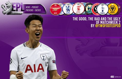 The Good, The Bad and The Ugly of Matchweek 2
