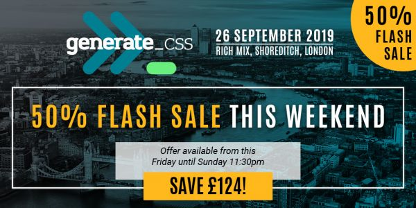 FLASH SALE! 50% off tickets to Generate CSS