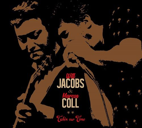Will Jacobs & Marcos Coll - Takin; Our Time