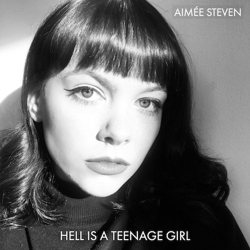 Aimée Steven - Hell Is A Teenage Girl
