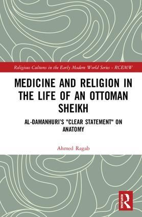 Medicine and Religion in the Life of an Ottoman Sheikh