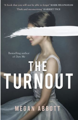 The Turnout by Megan Abbott: An edgy and unpredictable tale