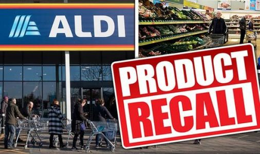 Aldi, Lidl, Tesco and more recall food products due to health fears - Full list