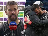 Alisson pays tribute to his late father after scoring sensational last-minute winner for Liverpool