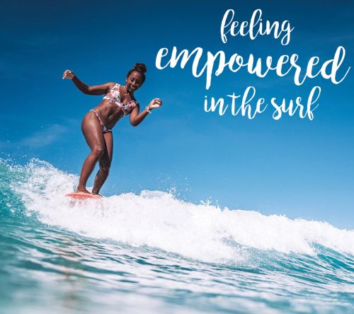 Feeling Empowered in the surf