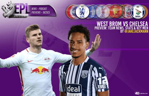 West Brom vs Chelsea Preview | Team News, Stats & Key Men