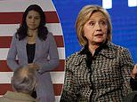 'To imply I am traito cannot go unchecked!' Tulsi Gabbard keeps up her attack on Hillary Clinton