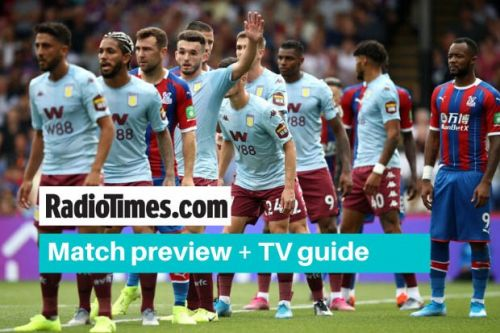 What channel is Aston Villa v Crystal Palace on? Kick off time, live stream and latest team news