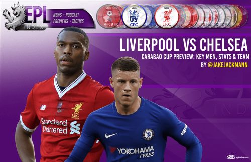 Liverpool vs Chelsea - Carabao Cup Preview | Team News, Stats & Key Men
