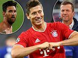 Robert Lewandowski is better than Barcelona's Lionel Messi, says Bayern Munich great Lothar Matthaus