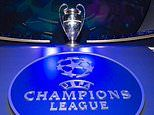 What time is the Champions League draw today? Plus channel and group stage pots