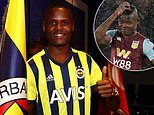 Samatta leaves Aston Villa after eight months to join Turkish giants Fenerbahce on a four-year deal