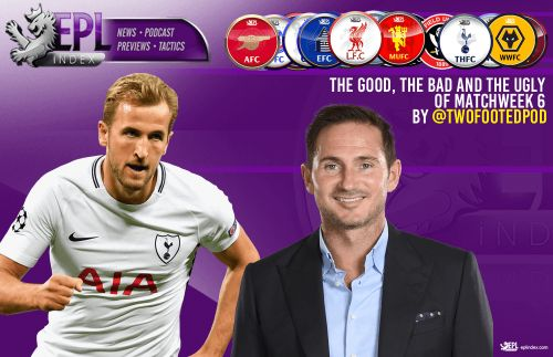 The Good, The Bad and The Ugly of Matchweek 6