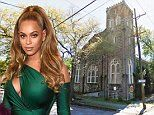 Beyoncé 'buys her own CHURCH in New Orleans for $850,000'. and it's over a century old