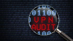What Does a VPN Security Audit Really Prove?