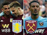 Aston Villa vs West Ham team news, predictions, match facts, odds and more