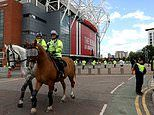 Police forces to be ramped up at Old Trafford ahead of Man United vs Liverpool