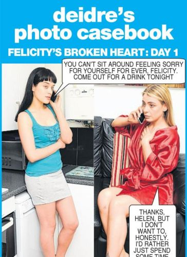 Felicity is heartbroken after being dumped and Helen is trying to persuade her to go out - Deidre's photo casebook