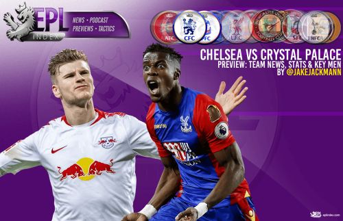 Chelsea vs Crystal Palace Preview   Team News, Stats & Key Men