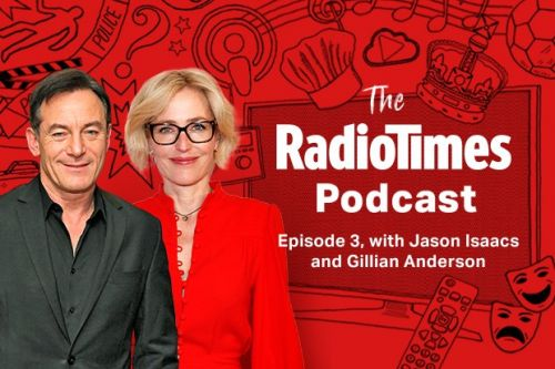 Gillian Anderson and Jason Isaacs join Episode 3 of The Radio Times Podcast - listen now